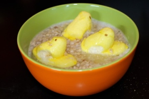 Best to eat your Peeps Porridge hot and quickly before the water balloon fights start. Peeps get bored so quickly!